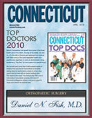 Daniel N. Fish, M.D. was awarded a Top Doctor award by Connecticut Magazine in 2010.